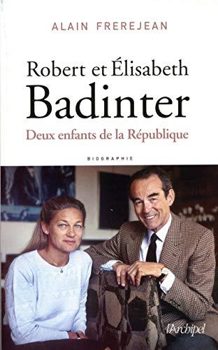 Robert et Elisabeth Badinter - Deux enfants de la République
