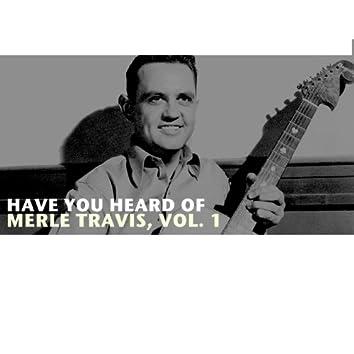 Have You Heard of Merle Travis, Vol. 1