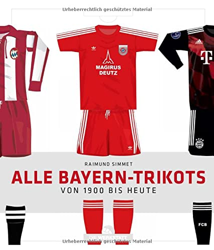 Alle Bayern-Trikots: Von 1900 bis heute