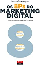 Os 8 P''s do Marketing Digital O guia estratégico do marketing digital