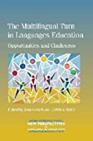 The Multilingual Turn in Languages Education: Opportunities and Challenges (New Perspectives on Language and Education)