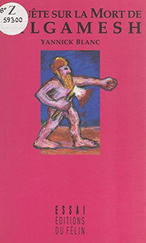 Enquête sur la mort de Gilgamesh (Temps et les Mo)