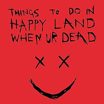 Things to Do in Happy Land When Ur Dead (feat. Lee Scott, Trellion, Sumgii)