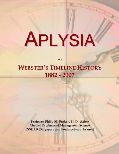 Aplysia: Webster's Timeline History, 1882 - 2007