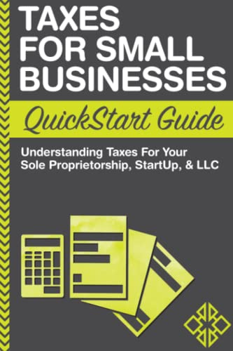 Compare Textbook Prices for Taxes: For Small Businesses QuickStart Guide - Understanding Taxes For Your Sole Proprietorship, Startup, & LLC  ISBN 9780996366779 by Business, ClydeBank