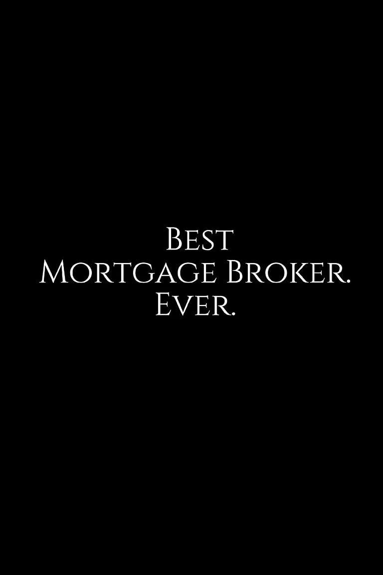 同じマージン帝国Best Mortgage Broker. Ever.: A wide ruled Notebook