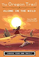 Alone in the Wild (The Oregon Trail)