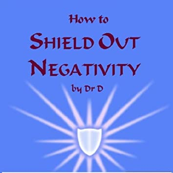 How to Shield Out Negativity