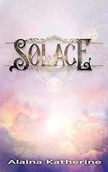 Solace (Asteria Trilogy Book 1) by [Alaina Katherine]