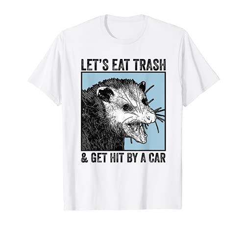 Lets Eat Trash & Get Hit by A Car Opossum Vintage Funny T-Shirt