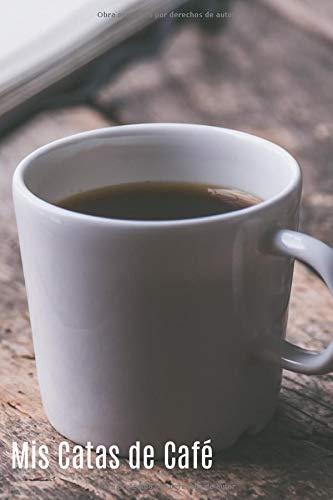 Mis Catas de Café: Diario Para Cafeteros | Registra Todos Los Detalles | Apunta Todo Sobre el Sabor o Tipo | Tamaño A5 | Regalo Original Para Amantes del Café