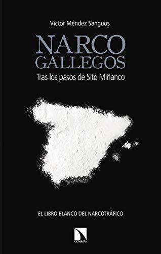 Narco Gallegos: Tras los pasos de Sito Miñanco (Mayor)