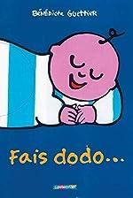 Fais dodo... de Bénédicte Guettier