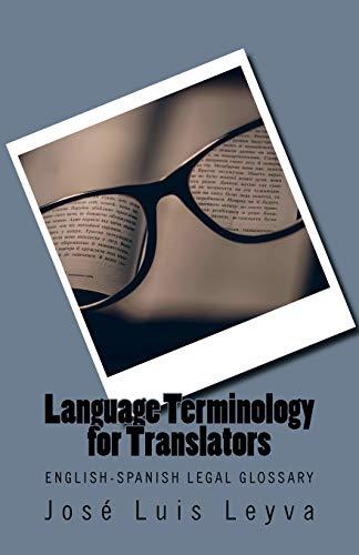 Legal Terminology for Translators: English-Spanish LEGAL Glossary