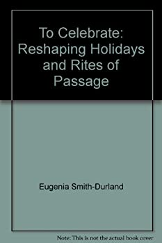 To Celebrate: Reshaping Holidays and Rites of Passage 0914966057 Book Cover
