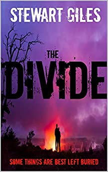 The Divide: Some things are best left buried. by [Stewart Giles]