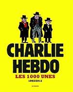 Charlie hebdo - Les 1000 unes 1992-2011 de Charlie Hebdo ( 22 septembre 2011 ) de Charlie Hebdo