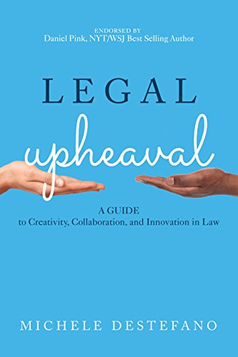 Compare Textbook Prices for Legal Upheaval: A Guide to Creativity, Collaboration, and Innovation in Law  ISBN 9781641051200 by DeStefano, Michele