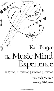The Music Mind Experience: Playing-Listening-Singing-Moving