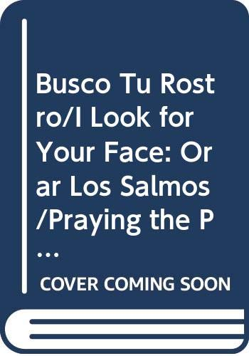 Busco Tu Rostro/I Look for Your Face: Orar Los Salmos/Praying the Psalms
