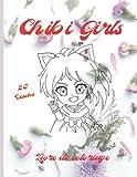 Chibi Girls Livre de coloriage: Coloriage chibi - 25 dessins uniques - manga pour fille - chibi girls