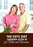 The Keto Diet Cookbook After 50 For Men And Woman: Keto For Women Over 50 Keli Bay