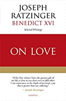 On Love: Selected Writings