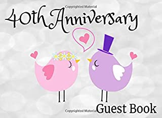 """40th Anniversary Guest Book: 8.25"""" x 6"""" 40th Anniversary Party Message Keepsake Memory Guest Log Book   Cute Bird Cover (100 Pages)"""