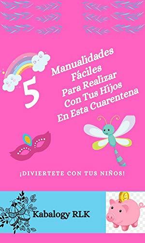 MANUALIDADES FÁCILES PARA REALIZAR CON TUS HIJOS: 5 MANUALIDADES FÁCILES PARA REALIZAR CON TUS NIÑOS EN ESTA CUARENTENA
