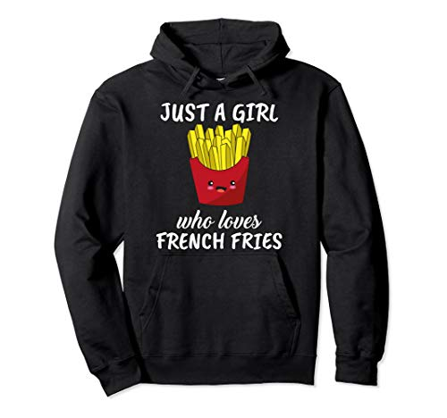 Damen Just A Girl Who Loves French Fries Pommes Frittes Pullover Hoodie