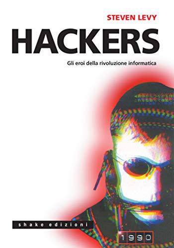 Hackers: Gli eroi della rivoluzione informatica