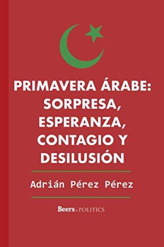 Primavera árabe: sorpresa, esperanza, contagio y desilusión