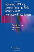 Providing HIV Care: Lessons from the Field for Nurses and Healthcare Practitioners