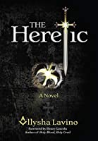 The Heretic: A Novel (The Heretic Trilogy)