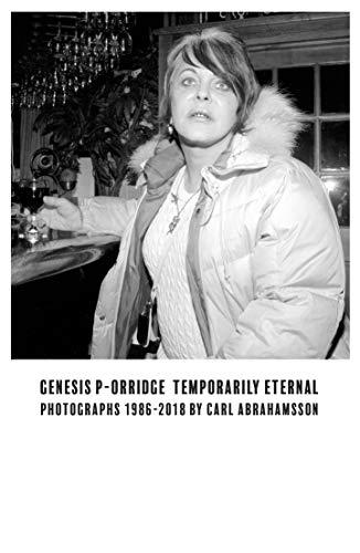Genesis P-Orridge: Temporarily Eternal: Photographs 1986-2018