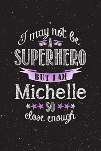 Vitamin & Supplements Tracker I may not be a Superhero But I am Michelle So close enough