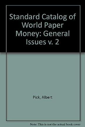 Standard Catalog of World Paper Money: General Issues v. 2: 002