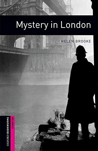 Oxford Bookworms Starter. Mystery in London
