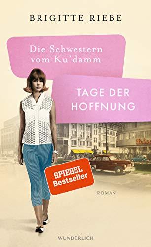 Die Schwestern vom Ku'damm: Tage der Hoffnung (Die 50er-Jahre-Reihe, Band 3)