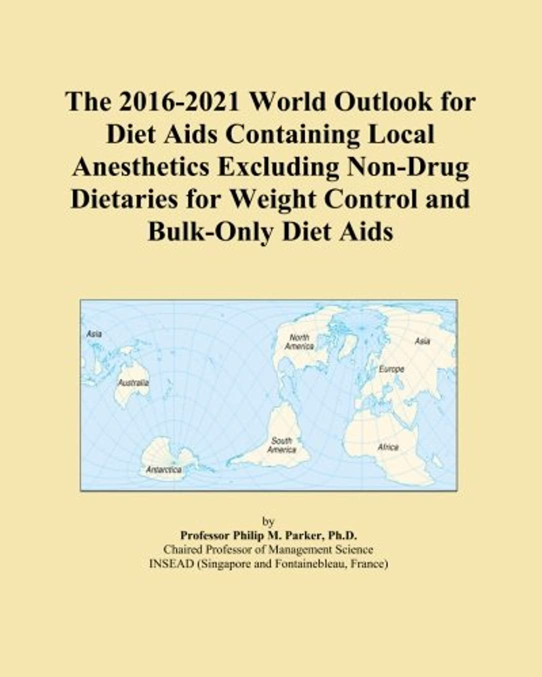 The 2016-2021 World Outlook for Diet Aids Containing Local Anesthetics Excluding Non-Drug Dietaries for Weight Control and Bulk-Only Diet Aids