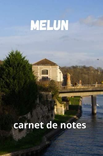 Melun: carnet de notes 140 pages