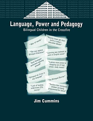 Compare Textbook Prices for Language, Power and Pedagogy: Bilingual Children in the Crossfire 23 Bilingual Education & Bilingualism, 23  ISBN 9781853594731 by Cummins, Jim