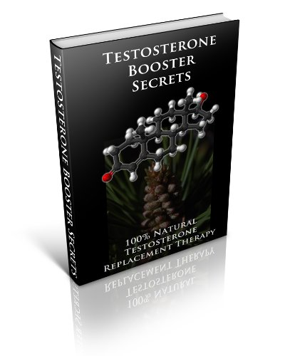 Testosterone Booster Secrets - 100% Natural Testosterone Replacement Therapy (English Edition)
