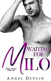 Waiting for Milo: An alpha caveman, feelgood, contemporary romance (The Waite Family Book 1) by [Angel Devlin]