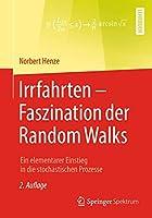 Irrfahrten – Faszination der Random Walks: Ein elementarer Einstieg in die stochastischen Prozesse