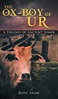 The Ox-Boy of Ur: A Trilogy of Ancient Sumer