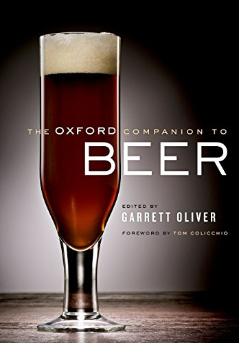 The Oxford Companion to Beer (Oxford Companion To......