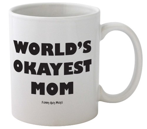 Funny Guy Mugs World's Okayest Mom Ceramic Coffee Mug, White, 11-Ounce