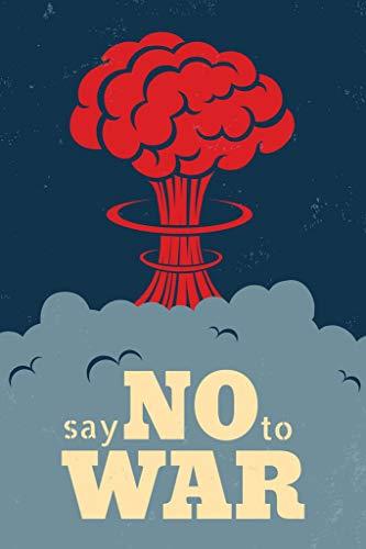 Say No to War Make Love Peace AntiWar Atomic Nuclear Bomb Mushroom World War Cloud Explosion Illustration Laminated Dry Erase Sign Poster 12x18