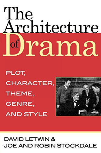 Compare Textbook Prices for The Architecture of Drama: Plot, Character, Theme, Genre and Style  ISBN 9780810861299 by Joe Stockdale,David Letwin,Robin Stockdale